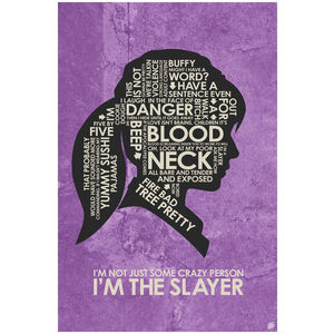 Buffy. I'm the Slayer