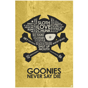 Goonies. Never Say Die