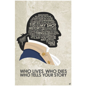 """Alexander Hamilton 'Who Lives, Who Dies, Who Tells Your Story"""""""